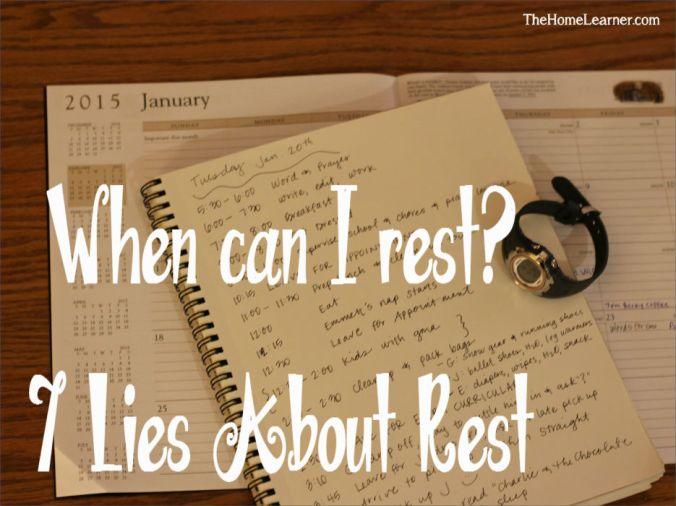 When can I rest 7 Lies