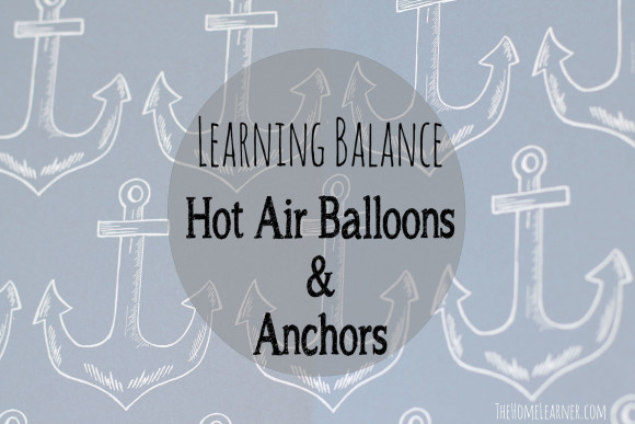 B2S Day 25 Learning Balance Hot Air Balloons and Anchors 1