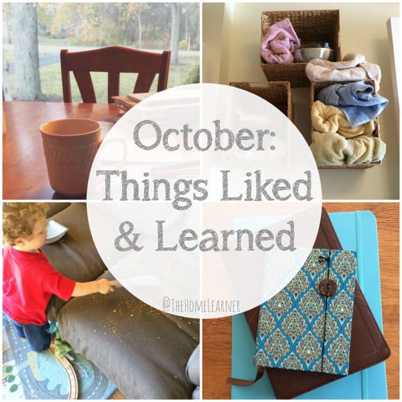 October Things Liked & Learned 1